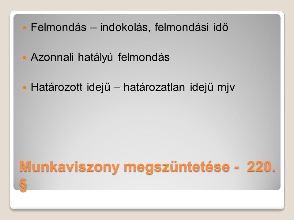 tartalma tájékoztatás Munkaszerződés – 218. §