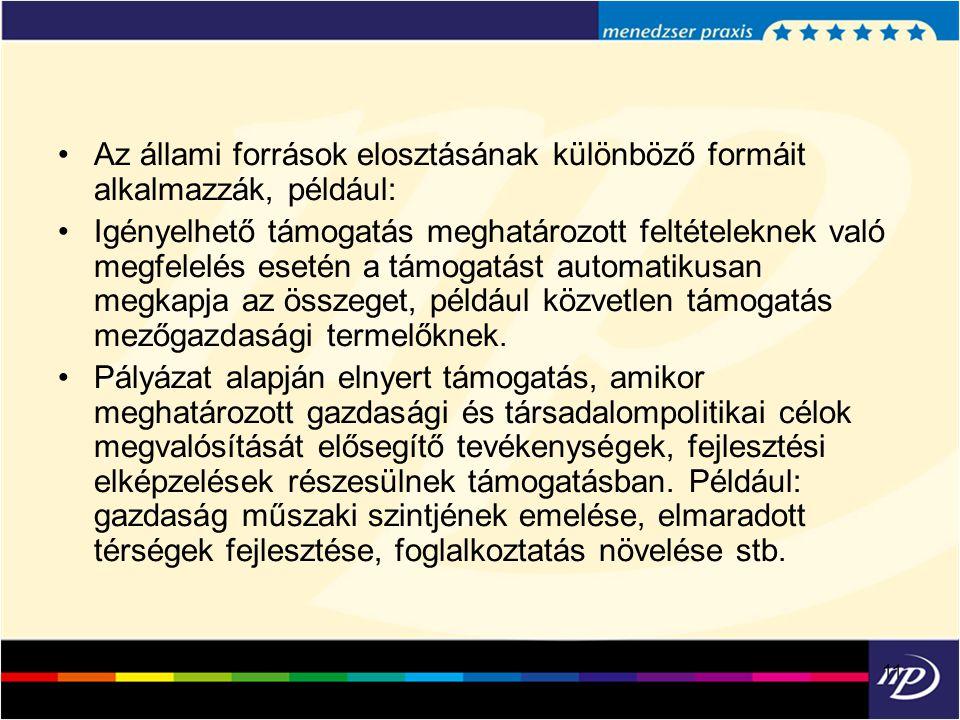 Az állami források elosztásának különböző formáit alkalmazzák, például:
