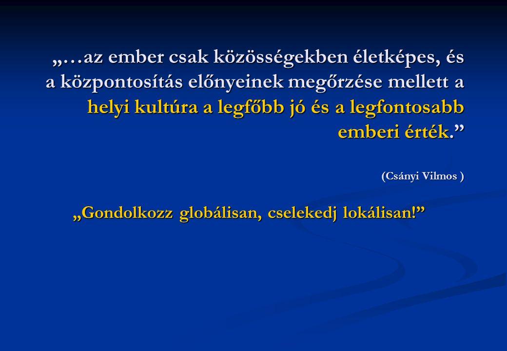 """""""Gondolkozz globálisan, cselekedj lokálisan!"""