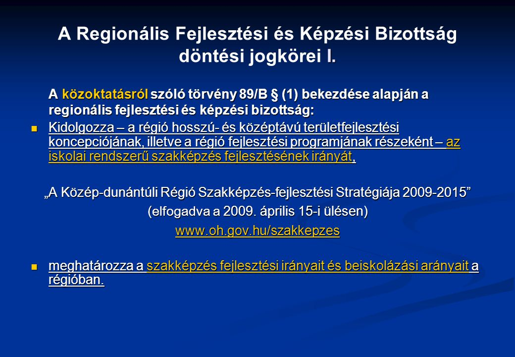 A Regionális Fejlesztési és Képzési Bizottság döntési jogkörei I.