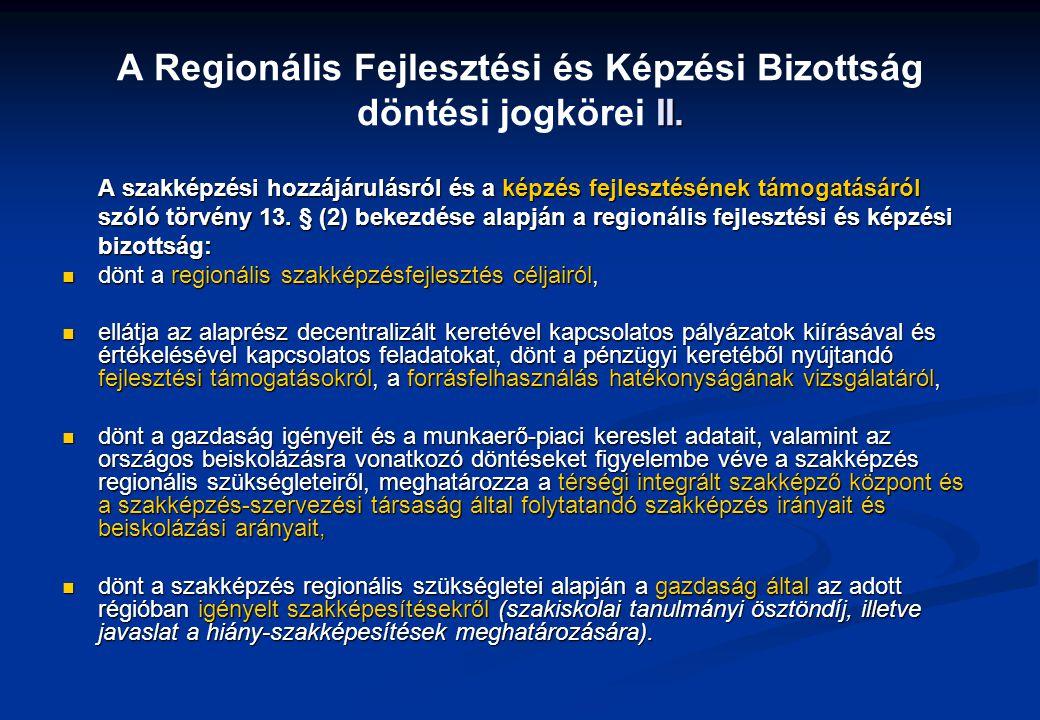 A Regionális Fejlesztési és Képzési Bizottság döntési jogkörei II.