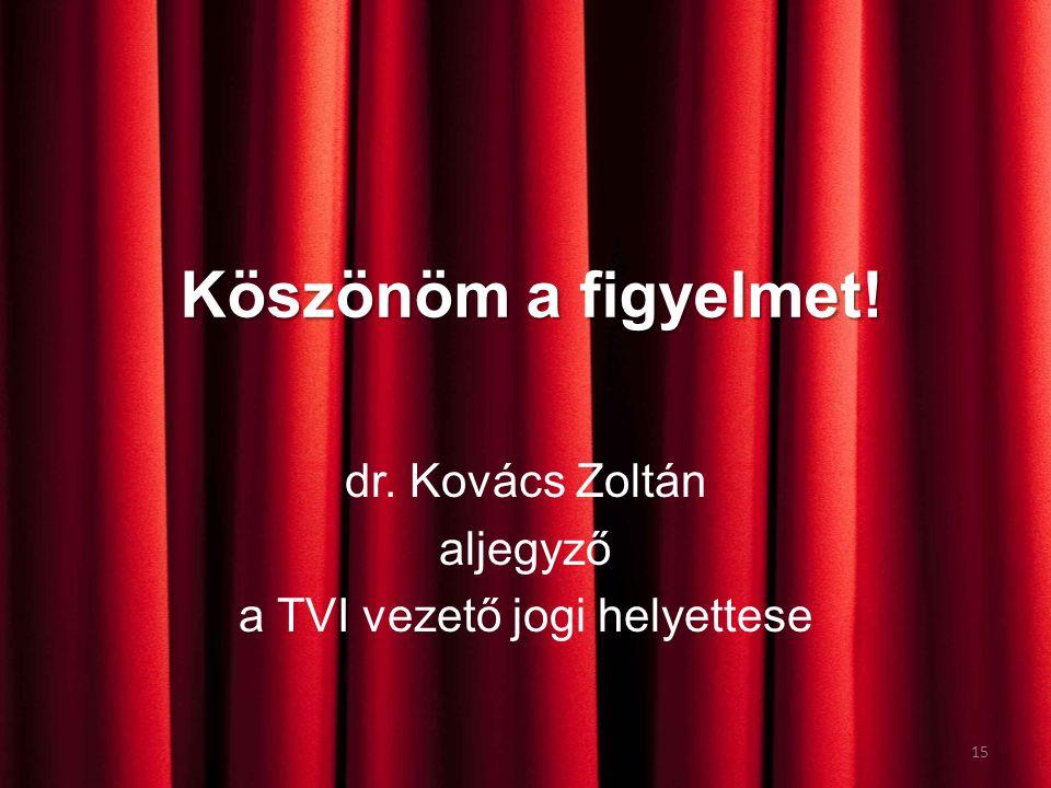 dr. Kovács Zoltán aljegyző a TVI vezető jogi helyettese