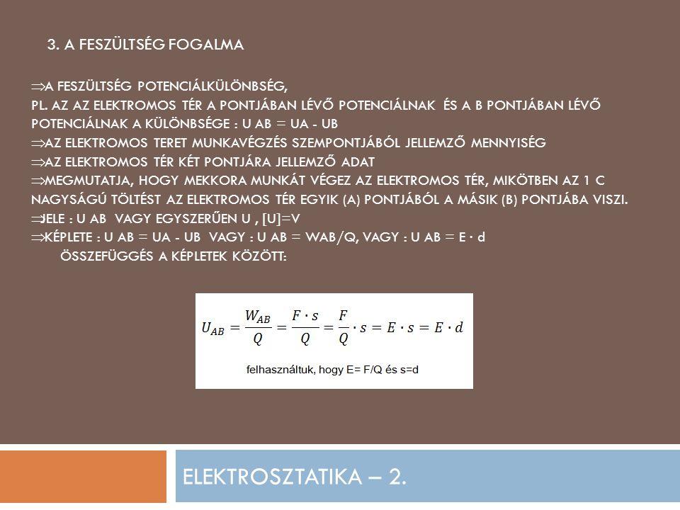 ELEKTROSZTATIKA – 2. 3. A FESZÜLTSÉG FOGALMA