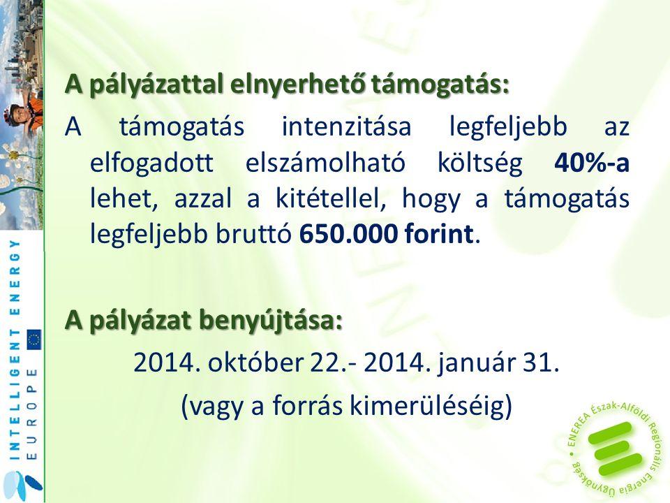 A pályázattal elnyerhető támogatás: A támogatás intenzitása legfeljebb az elfogadott elszámolható költség 40%-a lehet, azzal a kitétellel, hogy a támogatás legfeljebb bruttó 650.000 forint.