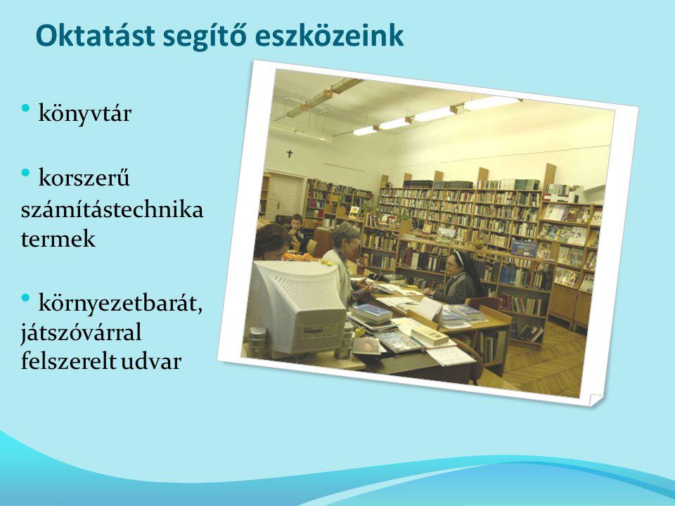 Oktatást segítő eszközeink