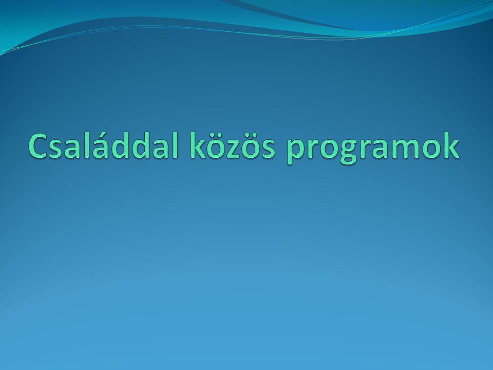 Családdal közös programok
