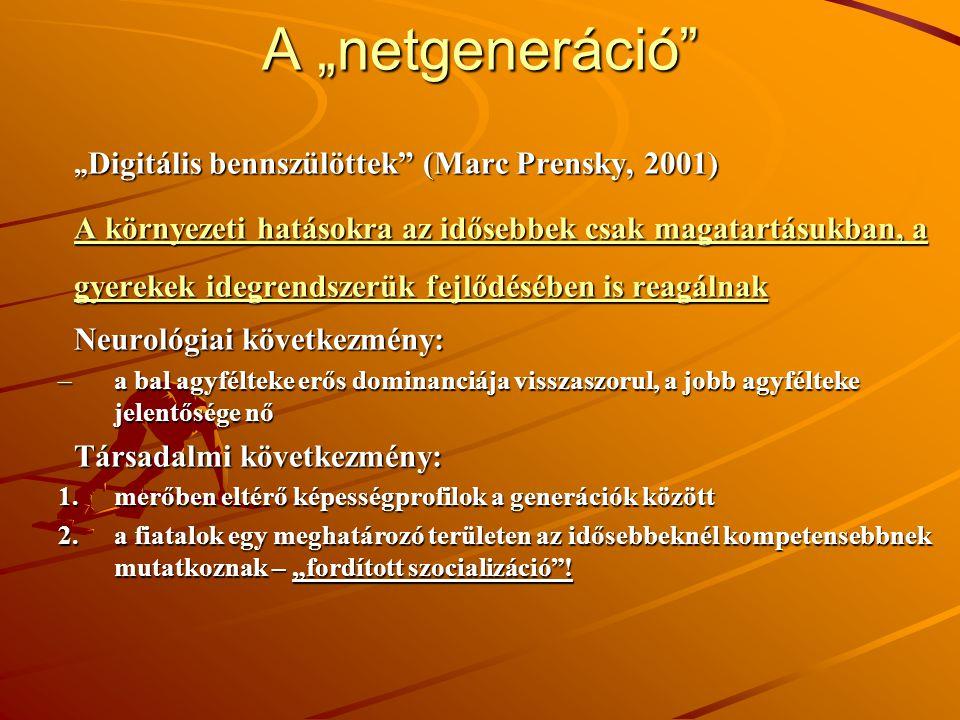 """A """"netgeneráció """"Digitális bennszülöttek (Marc Prensky, 2001)"""