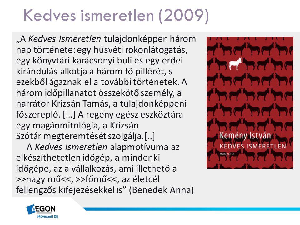 """Kedves ismeretlen (2009) """"A Kedves Ismeretlen tulajdonképpen három"""