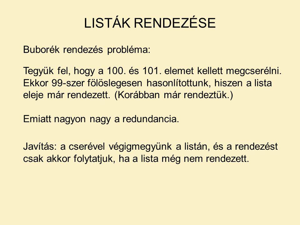 LISTÁK RENDEZÉSE Buborék rendezés probléma:
