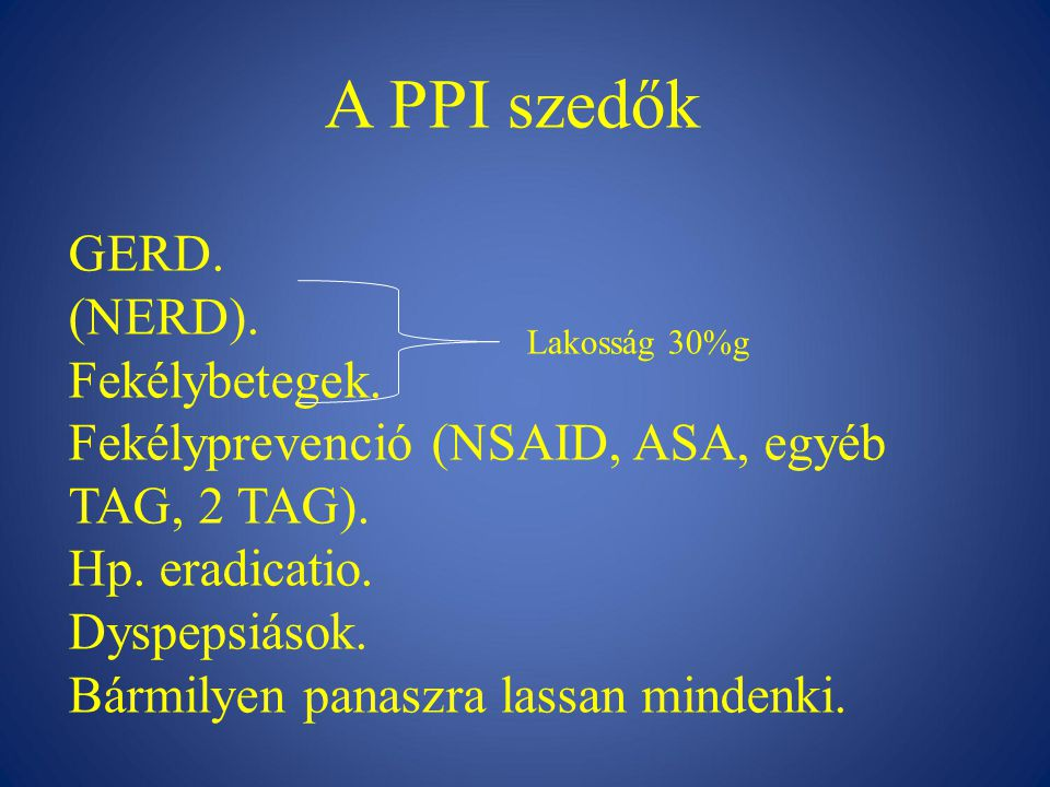 A PPI szedők GERD. (NERD). Fekélybetegek.