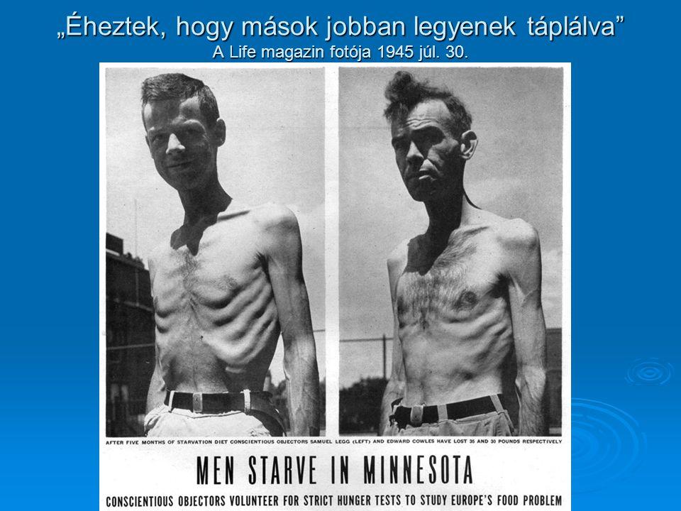 """""""Éheztek, hogy mások jobban legyenek táplálva A Life magazin fotója 1945 júl. 30."""