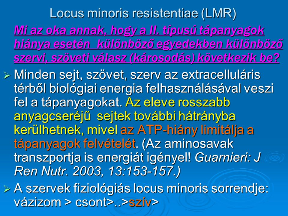 Locus minoris resistentiae (LMR)