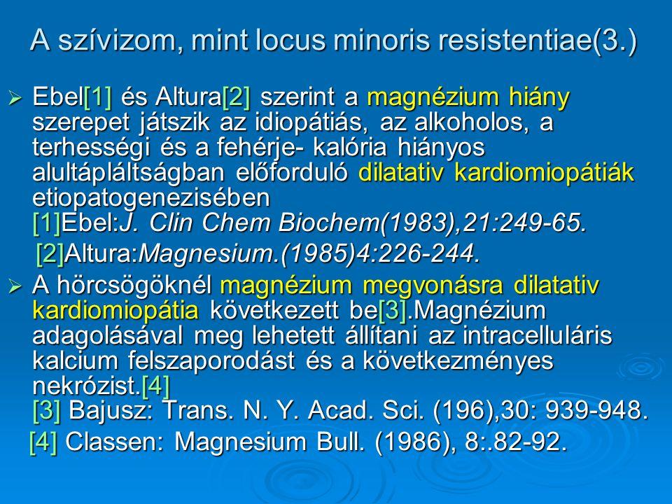 A szívizom, mint locus minoris resistentiae(3.)