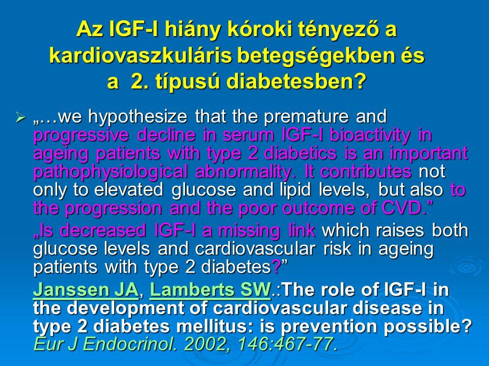 Az IGF-I hiány kóroki tényező a kardiovaszkuláris betegségekben és a 2