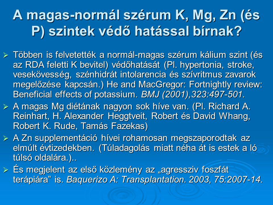 A magas-normál szérum K, Mg, Zn (és P) szintek védő hatással bírnak