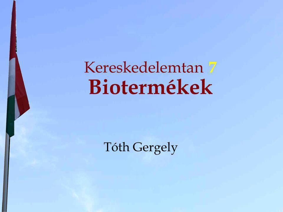 Kereskedelemtan 7 Biotermékek