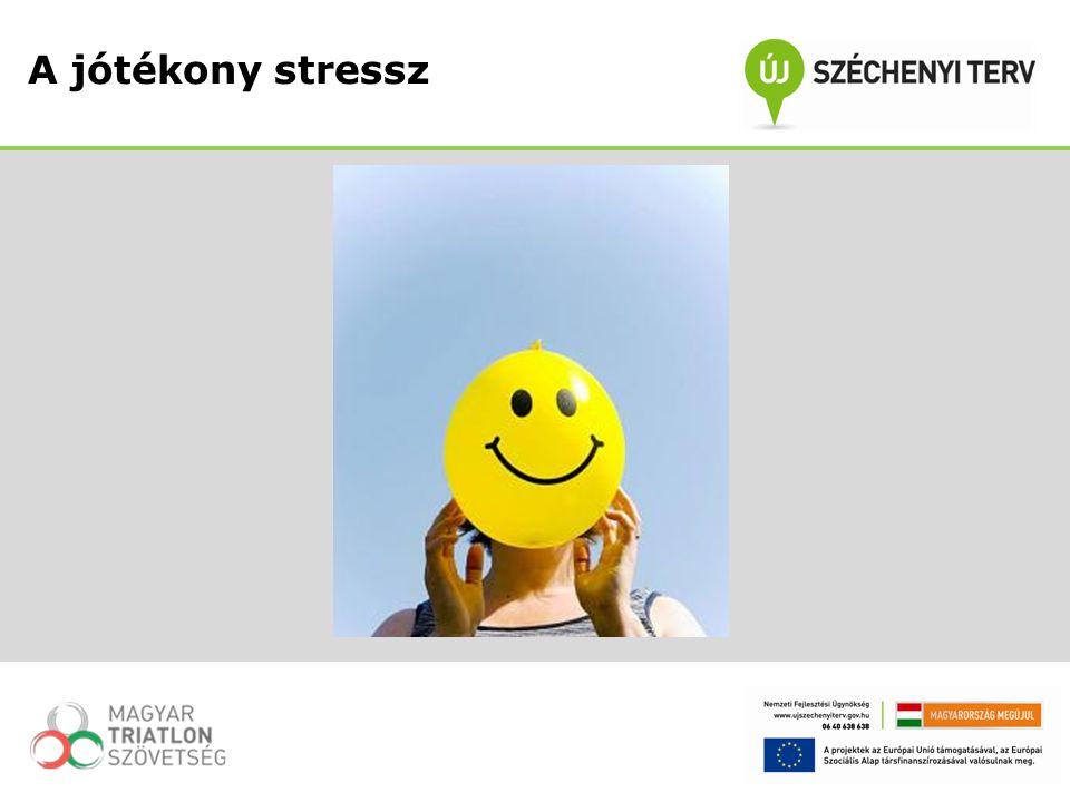 A jótékony stressz