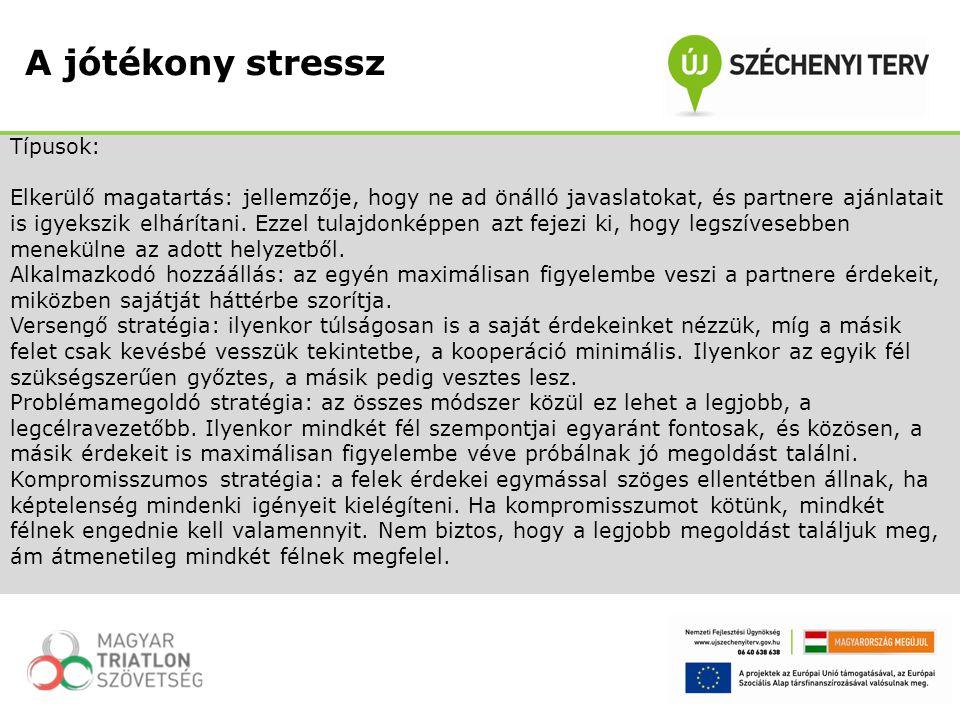 A jótékony stressz Típusok: