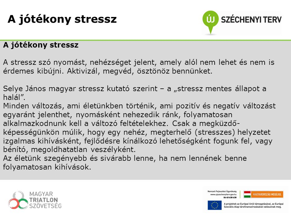 A jótékony stressz A jótékony stressz