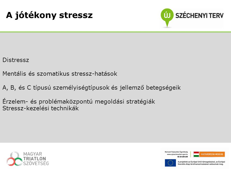 A jótékony stressz Distressz Mentális és szomatikus stressz-hatások