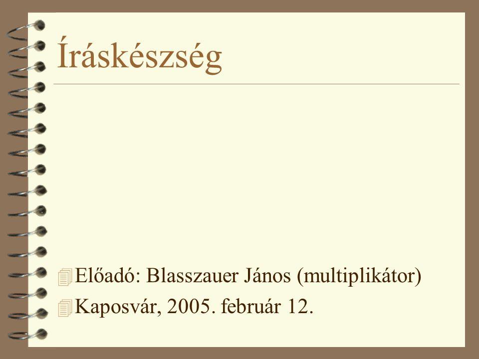 Íráskészség Előadó: Blasszauer János (multiplikátor)