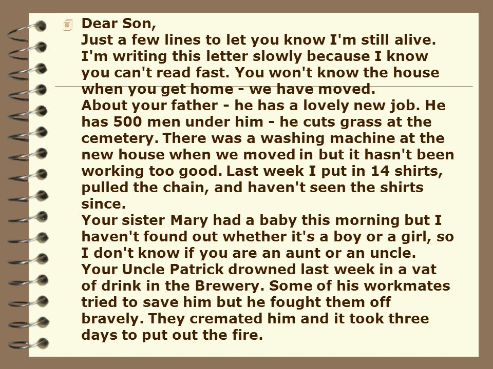 Dear Son, Just a few lines to let you know I m still alive
