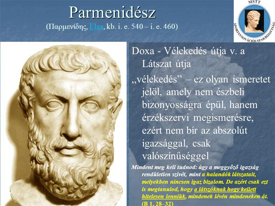 Parmenidész (Παρμενίδης, Elea, kb. i. e. 540 – i. e. 460)