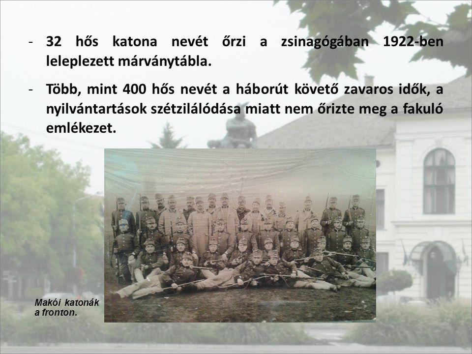 32 hős katona nevét őrzi a zsinagógában 1922-ben leleplezett márványtábla.