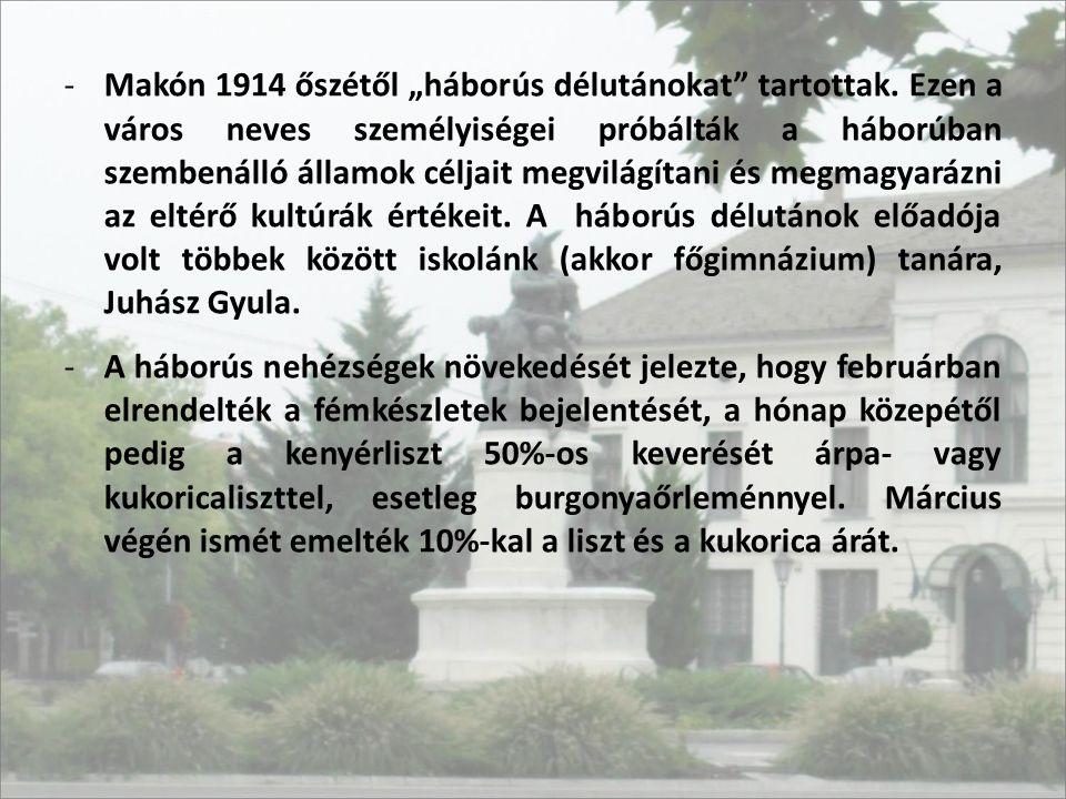 """Makón 1914 őszétől """"háborús délutánokat tartottak"""
