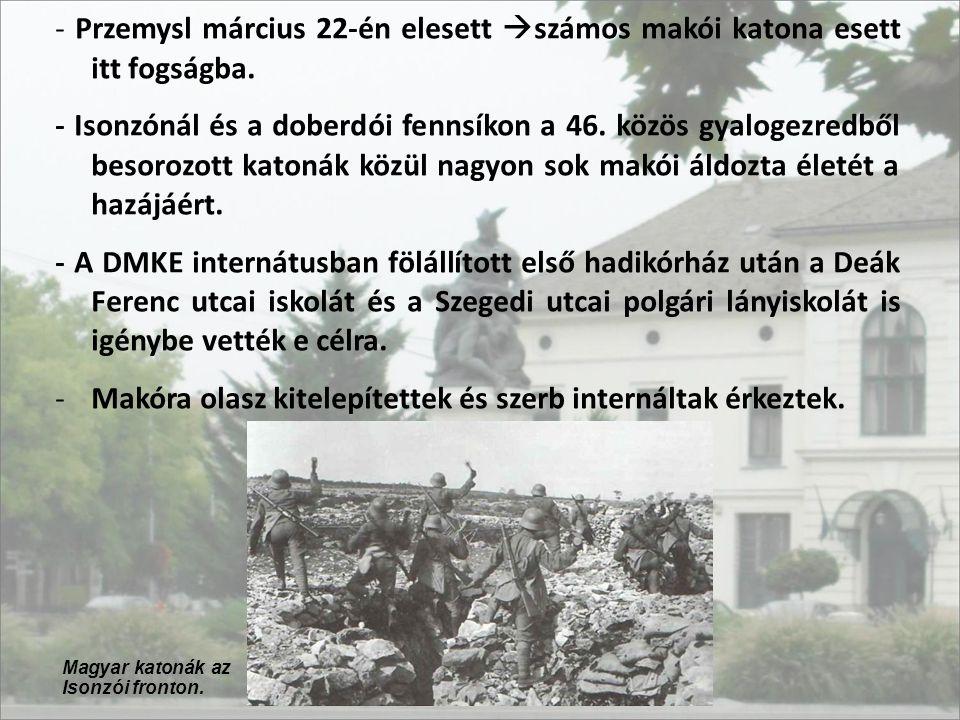 Makóra olasz kitelepítettek és szerb internáltak érkeztek.