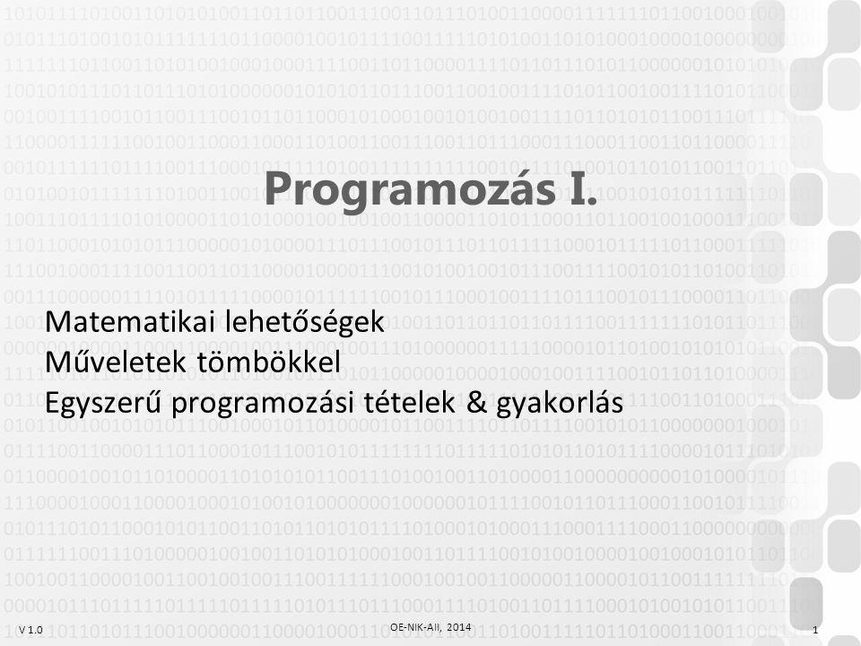 Programozás I. Matematikai lehetőségek Műveletek tömbökkel