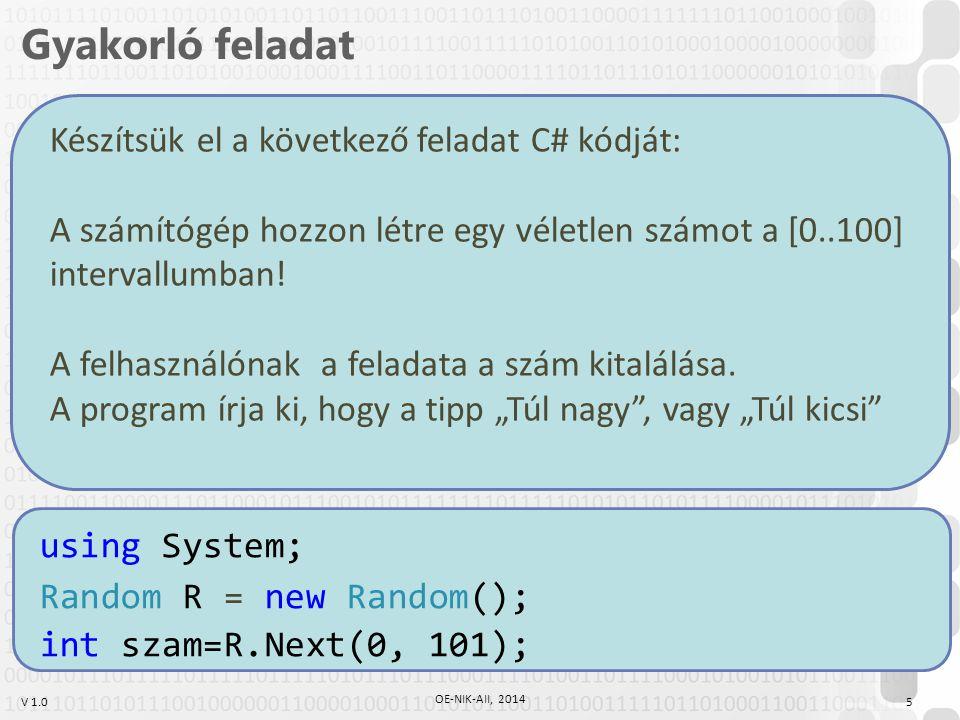 Gyakorló feladat Készítsük el a következő feladat C# kódját: