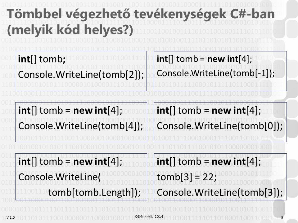 Tömbbel végezhető tevékenységek C#-ban (melyik kód helyes )