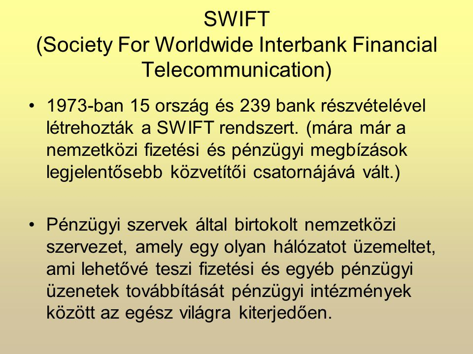 SWIFT (Society For Worldwide Interbank Financial Telecommunication)