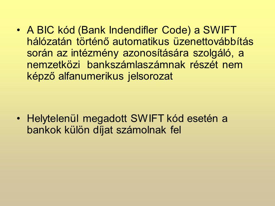 A BIC kód (Bank Indendifler Code) a SWIFT hálózatán történő automatikus üzenettovábbítás során az intézmény azonosítására szolgáló, a nemzetközi bankszámlaszámnak részét nem képző alfanumerikus jelsorozat