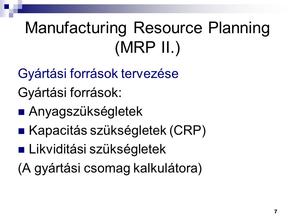 Manufacturing Resource Planning (MRP II.)