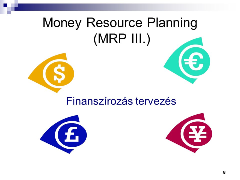 Money Resource Planning (MRP III.)