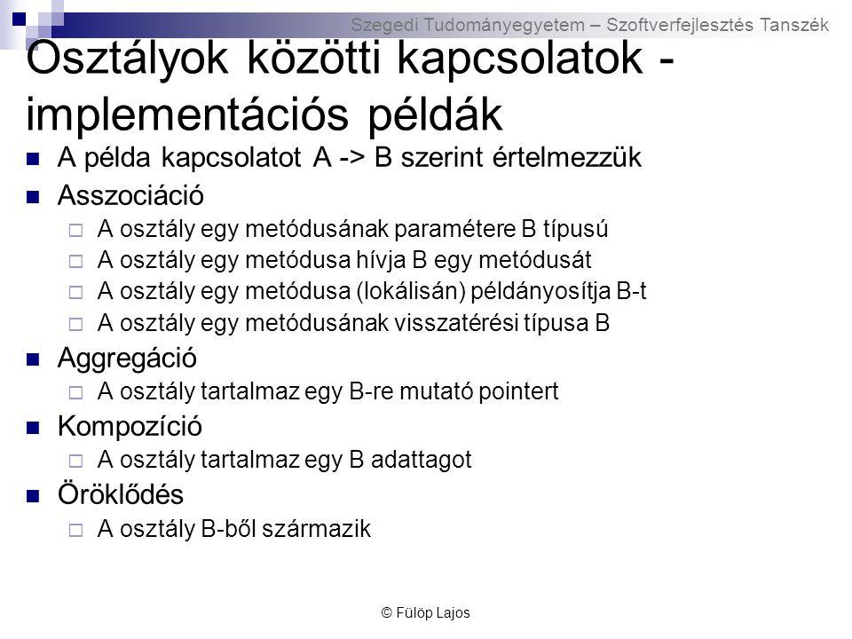 Osztályok közötti kapcsolatok - implementációs példák