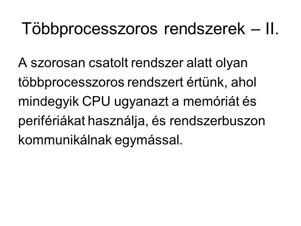 Többprocesszoros rendszerek – II.