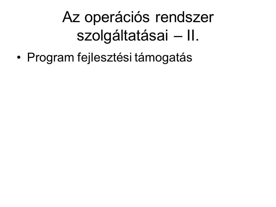 Az operációs rendszer szolgáltatásai – II.