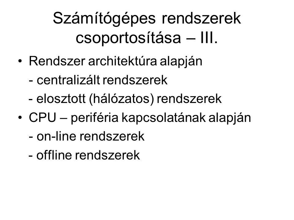 Számítógépes rendszerek csoportosítása – III.