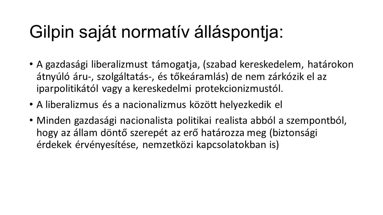 Gilpin saját normatív álláspontja: