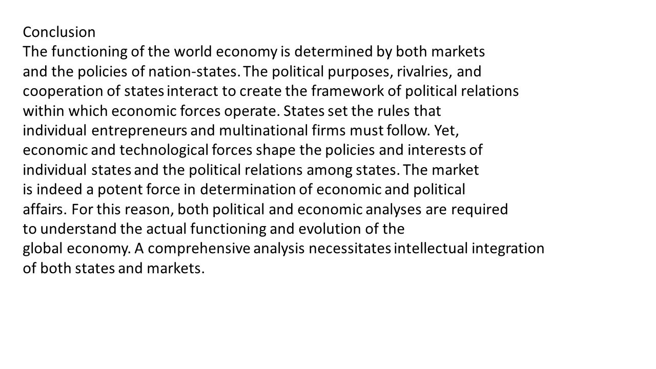 Conclusion The functioning of the world economy is determined by both markets.