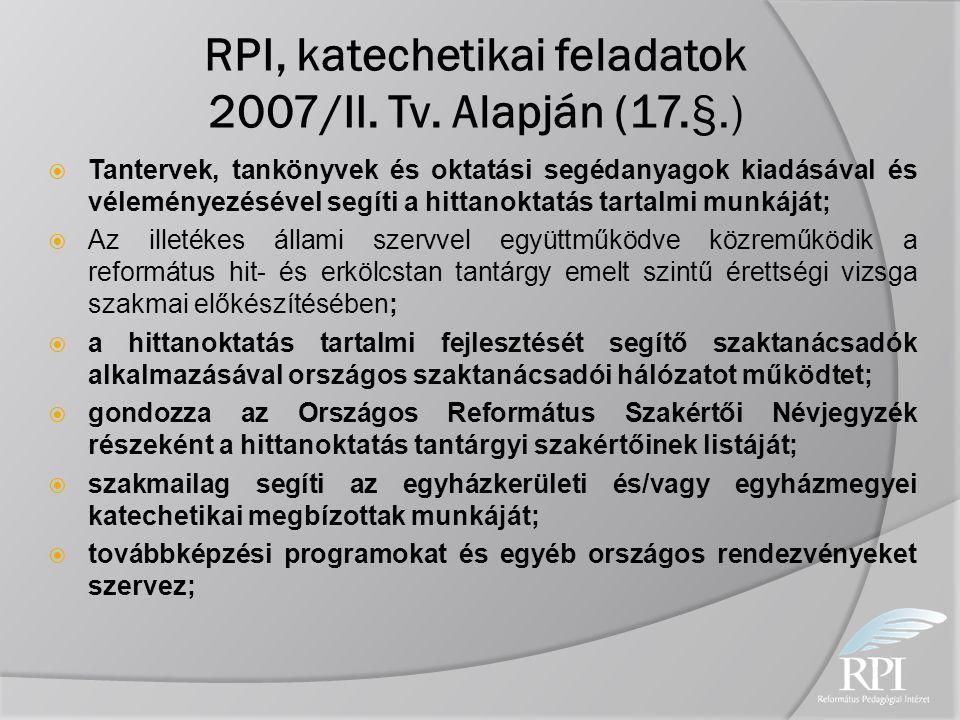 RPI, katechetikai feladatok 2007/II. Tv. Alapján (17.§.)
