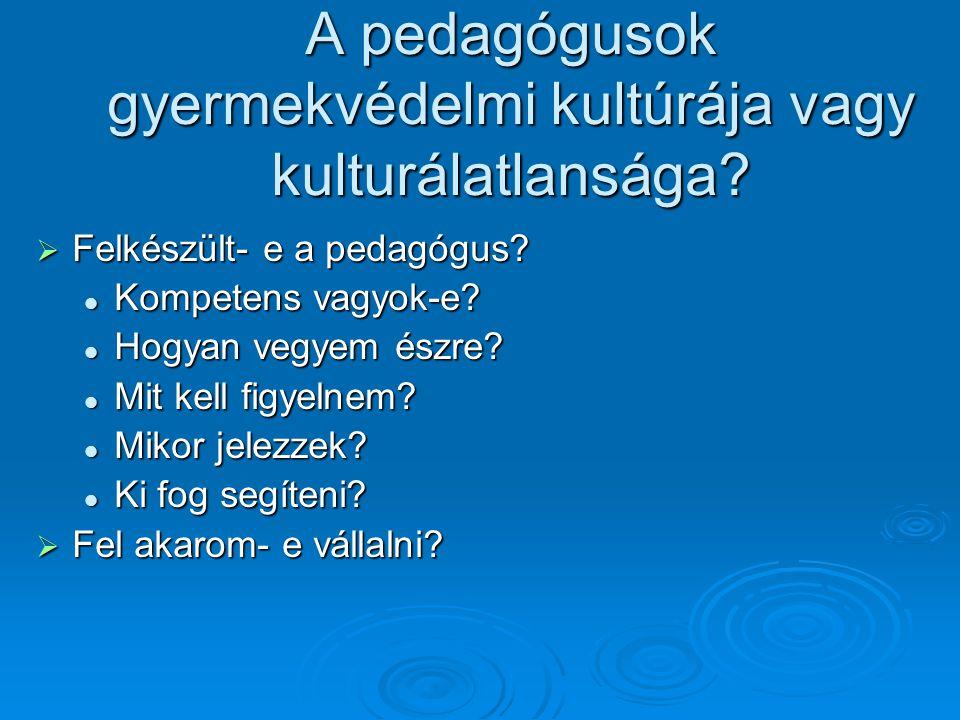 A pedagógusok gyermekvédelmi kultúrája vagy kulturálatlansága