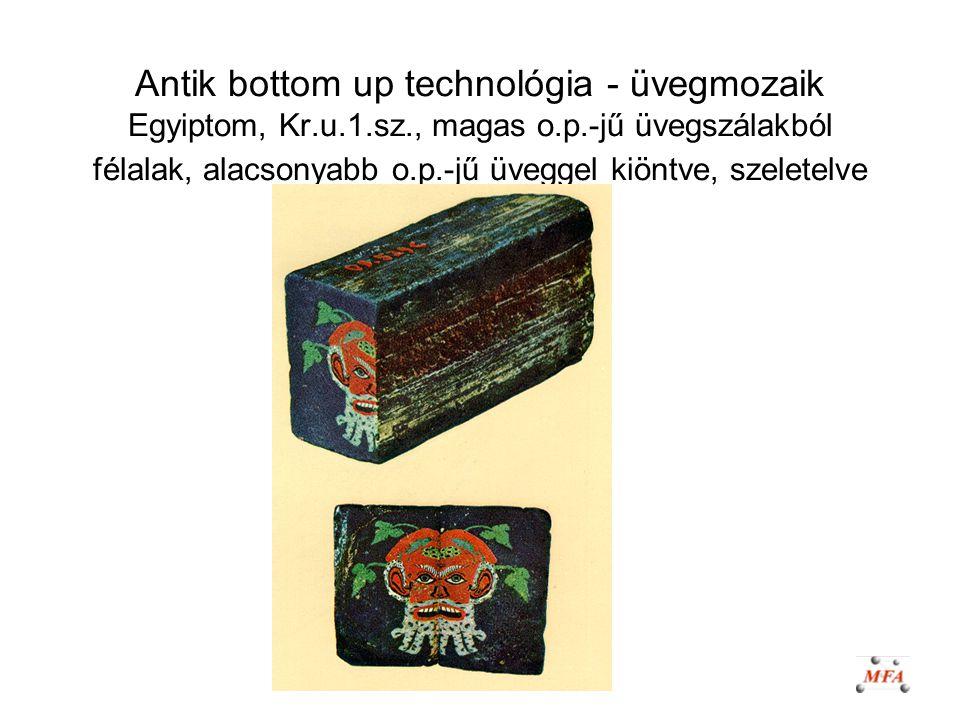 Antik bottom up technológia - üvegmozaik Egyiptom, Kr. u. 1. sz