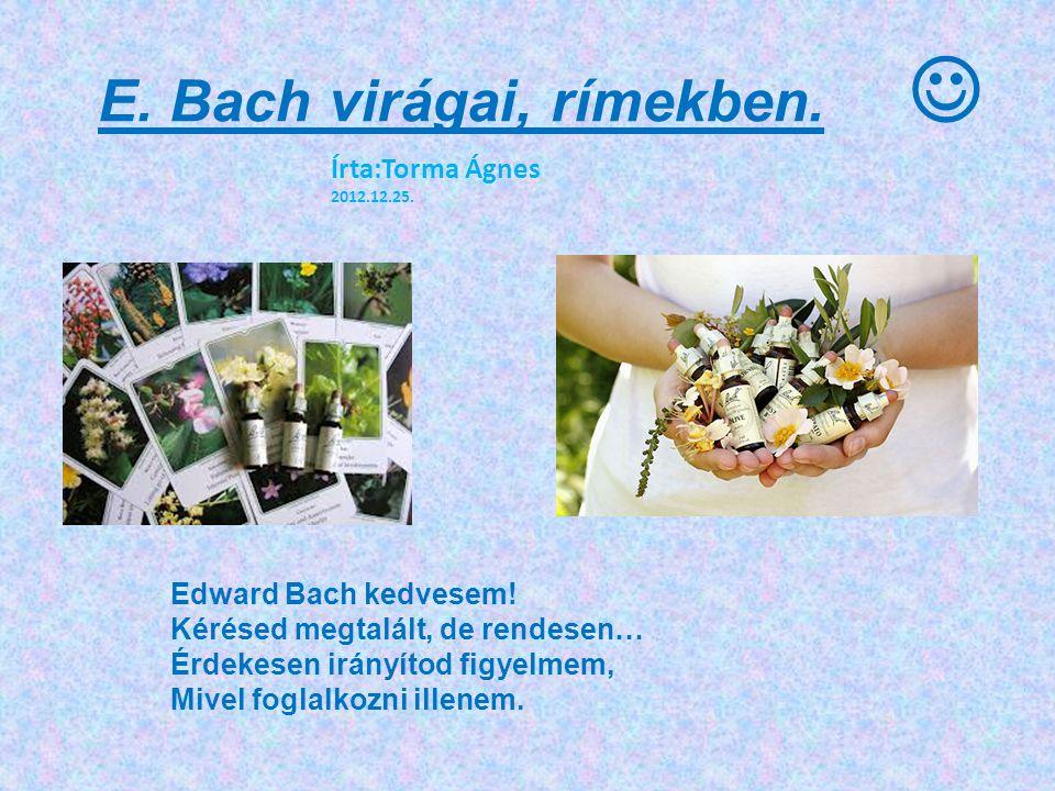 E. Bach virágai, rímekben. 