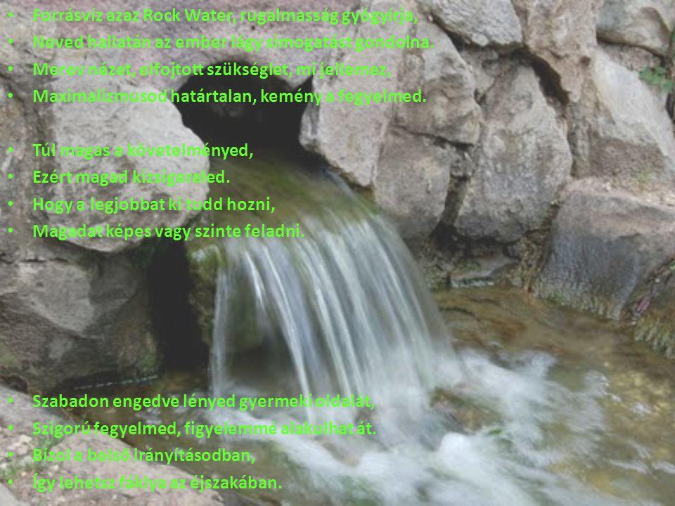 Forrásvíz azaz Rock Water, rugalmasság gyógyírja,