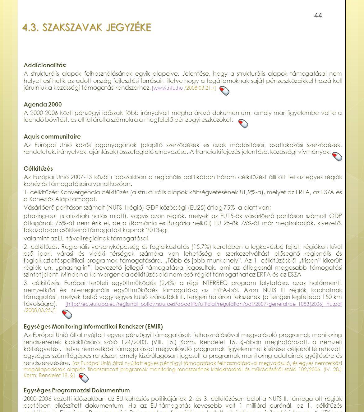 4.3. Szakszavak jegyzéke Addícionalitás: