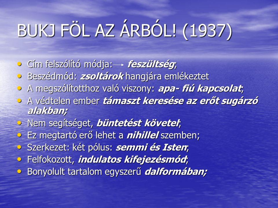 BUKJ FÖL AZ ÁRBÓL! (1937) Cím felszólító módja: feszültség;